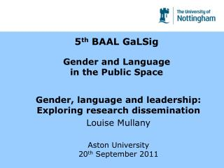 5 th  BAAL GaLSig  Gender and Language  in the Public Space