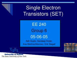 Single Electron    Transistors SET