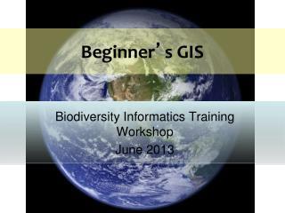 Beginner ' s GIS