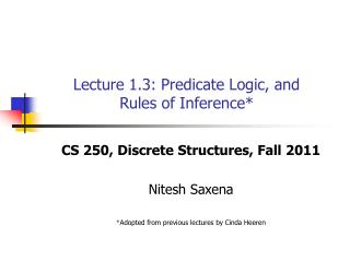 Lecture 1.3: Predicate Logic, and  Rules of Inference*