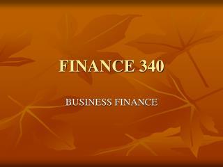 FINANCE 340