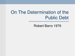 On The Determination of the Public Debt