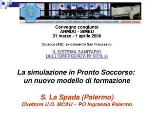 La simulazione in Pronto Soccorso:  un nuovo modello di formazione S. La Spada (Palermo)