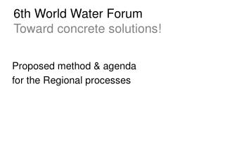 6th World Water Forum Toward concrete solutions!