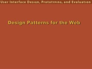 Design Patterns for the Web