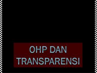 OHP dan transparensi