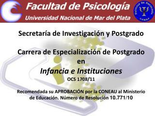 Secretaría de Investigación y Postgrado Carrera de Especialización de Postgrado  en