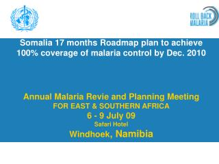 Somalia 17 months Roadmap plan to achieve  100% coverage of malaria control by Dec. 2010