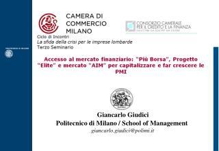 Giancarlo Giudici Politecnico di Milano / School of Management  giancarlo.giudici@polimi.it