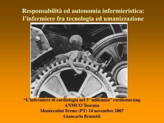 Responsabilità ed autonomia infermieristica:  l'infermiere fra tecnologia ed umanizzazione