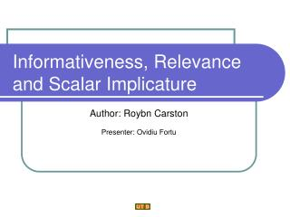 Informativeness, Relevance and Scalar Implicature