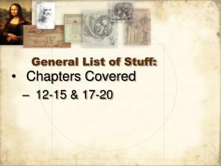General List of Stuff: