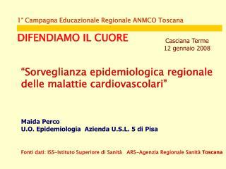 1° Campagna Educazionale Regionale ANMCO Toscana DIFENDIAMO IL CUORE