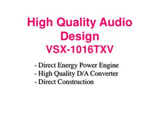 High Quality Audio Design VSX-1016TXV