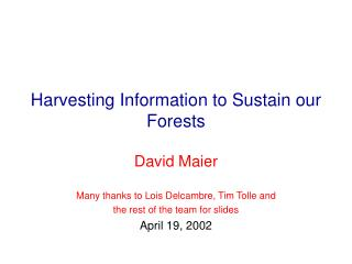 Harvesting Information to Sustain our Forests