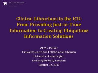 Amy L. Harper Clinical Research and Collaboration Librarian University of Washington