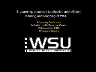 E-Learning: a journey to effective and efficient learning and teaching at WSU