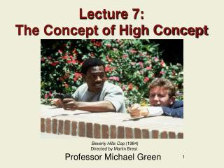 Lecture 7:  The Concept of High Concept