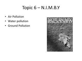 Topic 6 – N.I.M.B.Y