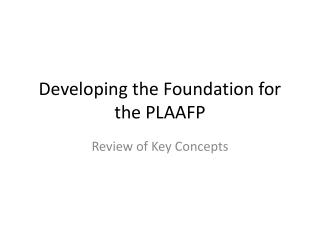 Developing the Foundation for the PLAAFP