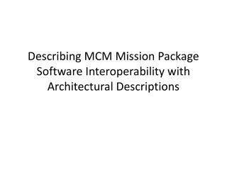 Describing  MCM Mission Package Software  Interoperability with Architectural Descriptions