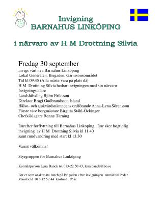 Invigning BARNAHUS LINK�PING i n�rvaro av H M Drottning Silvia