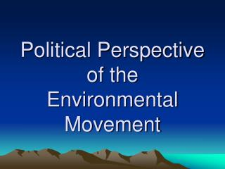 Political Perspective of the Environmental Movement
