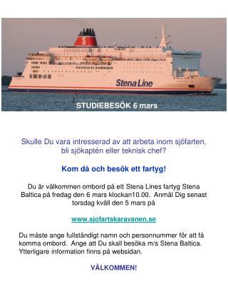 Skulle Du vara intresserad av att arbeta inom sjöfarten, bli sjökaptén eller teknisk chef?