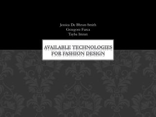 Available Technologies For fashion Design