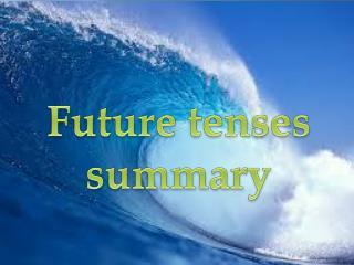 Future  tenses summary
