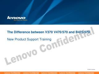 The Difference between V370 V470/570 and B470/570
