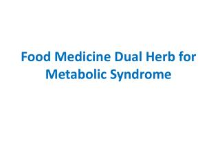 Food Medicine Dual Herb for Metabolic Syndrome