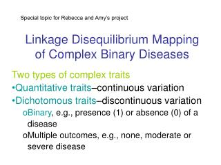 Linkage Disequilibrium Mapping of Complex Binary Diseases