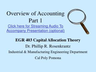 Overview of Accounting Part 1 Click here for Streaming Audio To Accompany Presentation (optional)