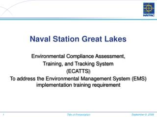 Naval Station Great Lakes Environmental Compliance Assessment,  Training, and Tracking System