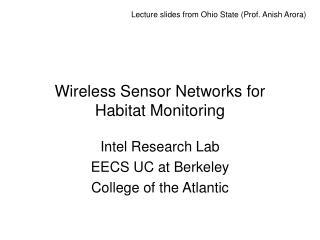 Wireless Sensor Networks for Habitat Monitoring
