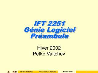 IFT 2251 Génie Logiciel Préambule