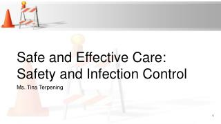 Safe and Effective Care:  Safety and Infection Control