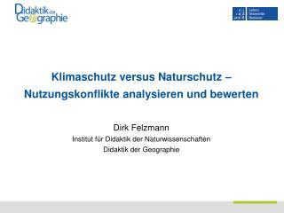 Klimaschutz versus Naturschutz –Nutzungskonflikte analysieren und bewerten