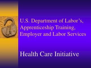 U.S. Department of Labor's, Apprenticeship Training, Employer and Labor Services