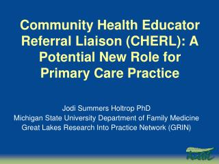 Community Health Educator Referral Liaison (CHERL): A Potential New Role for Primary Care Practice