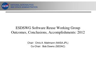 ESDSWG Software Reuse Working Group  Outcomes, Conclusions, Accomplishments: 2012