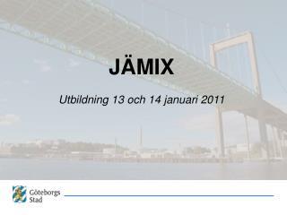 JÄMIX Utbildning 13 och 14 januari 2011