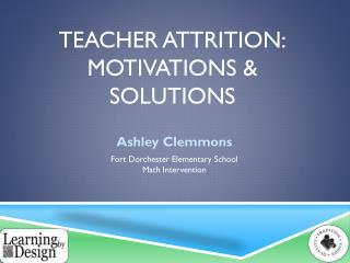 Teacher Attrition: Motivations & Solutions