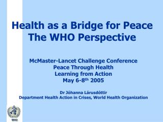 Health as a Bridge for Peace  The WHO Perspective