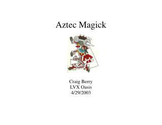 Aztec Magick