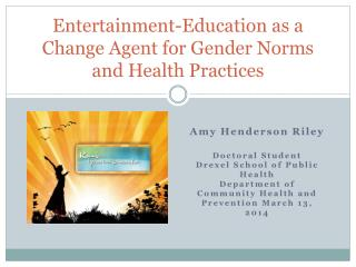 Entertainment-Education  as a Change  Agent for Gender Norms and Health Practices