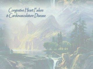 Congestive Heart Failure & Cardiovasculature Disease