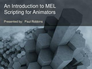 An Introduction to MEL  Scripting for Animators