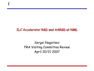ILC Accelerator R&D and AAR&D at NML